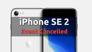 iphone se 2 event cancelled