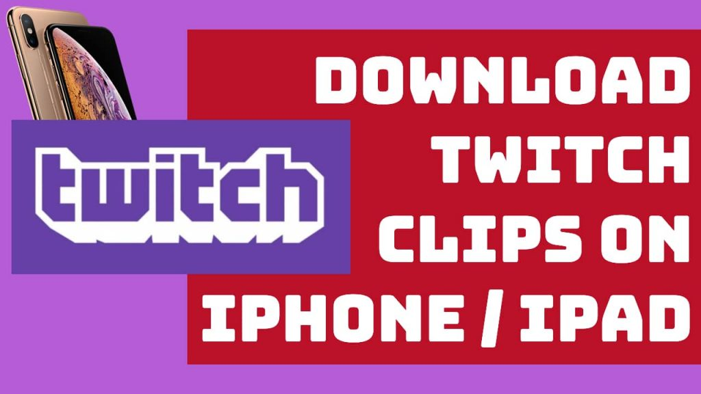download twitch clips iphone and ipad