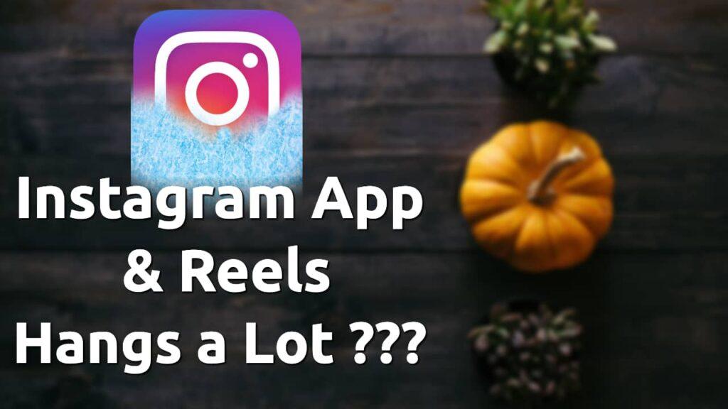 instagram app reels hangs iphone