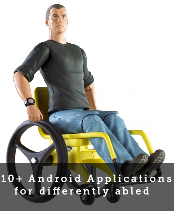 android 560x676 10+ Android Apps for Physically Challenged People