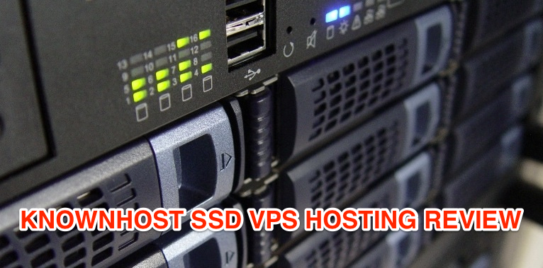 Knownhost SSD VPS Review and Coupon Code