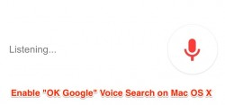 "HOW TO: Enable ""OK Google"" Voice Search on Mac OS X ?"