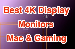 Best 4K Display Monitors for Mac and Gaming