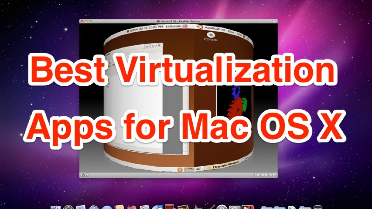 Best Virtualization Apps for Mac OS X