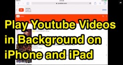 How to Play Youtube Videos in Background on iPhone and iPad?