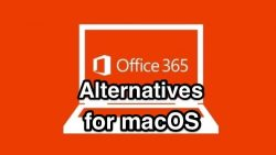 Best Microsoft Office 365 Alternatives for Mac OS